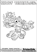 Printable or online colorable Skylanders Swap Force coloring page. This colouring sheet show the combination skylander HOOT BUCKLER that has to be made by combining parts from other Skylanders Swap Force characters! HOOT BUCKLER is drawn with the upper part of the HOOT LOOP Skylander and the lower part of the WASH BUCKLER Skylander. In this coloring page, the HOOT BUCKLER skylander can be colored in full - as a complete skylander. The colouring page is drawn with a super thin line and has a colorable text with the HOOT BUCKLER letters as well. Print and color this Skylanders Swap Force HOOT BUCKLER coloring book page that is drawn and made available by Loke Hansen (http://www.LokeHansen.com) based on the original artwork of the Skylanders characters from the Skylanders Swap Force website. This coloring page variant has the highest amount of detail areas due to the thin drawing line used. Be sure to check the two other variants of this coloring page for more stroke (the line used to draw the HOOT BUCKLER with) options.