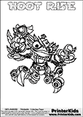 Printable and online colorable page for Skylanders Swap Force fans with the combination figure called HOOT RISE. HOOT RISE must be made by combining parts from other Skylanders Swap Force characters! HOOT RISE is drawn with the upper part of the HOOT LOOP Skylander and the lower part of the SPY RISE Skylander, the part used from each Skylander is used in the new skylanders name. In this coloring page, the HOOT RISE skylander can be colored completely. The colouring page is drawn with a very thick line making it ideal for the youngest Skylanders Swap Force fans. The downside of the thick line is that some detail areas become unavailable for coloring. The coloring page has a colorable text with the HOOT RISE letters as well. Print and color this Skylanders Swap Force HOOT RISE coloring book page that is drawn and made available by Loke Hansen (http://www.LokeHansen.com) based on the original artwork of the Skylanders characters from the Skylanders Swap Force website. Be sure to check the two other variants of this coloring page for more line width options.