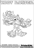 Printable or online colorable Skylanders Swap Force coloring page. This colouring sheet show the combination skylander HOOT ROUSER that has to be made by combining parts from other Skylanders Swap Force characters! HOOT ROUSER is drawn with the upper part of the HOOT LOOP Skylander and the lower part of the RUBBLE ROUSER Skylander. In this coloring page, the HOOT ROUSER skylander can be colored in full - as a complete skylander. The colouring page is drawn with a super thin line and has a colorable text with the HOOT ROUSER letters as well. Print and color this Skylanders Swap Force HOOT ROUSER coloring book page that is drawn and made available by Loke Hansen (http://www.LokeHansen.com) based on the original artwork of the Skylanders characters from the Skylanders Swap Force website. This coloring page variant has the highest amount of detail areas due to the thin drawing line used. Be sure to check the two other variants of this coloring page for more stroke (the line used to draw the HOOT ROUSER with) options.