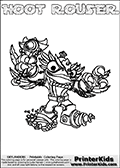 Printable and online colorable page for Skylanders Swap Force fans with the combination figure called HOOT ROUSER. HOOT ROUSER must be made by combining parts from other Skylanders Swap Force characters! HOOT ROUSER is drawn with the upper part of the HOOT LOOP Skylander and the lower part of the RUBBLE ROUSER Skylander, the part used from each Skylander is used in the new skylanders name. In this coloring page, the HOOT ROUSER skylander can be colored completely. The colouring page is drawn with a very thick line making it ideal for the youngest Skylanders Swap Force fans. The downside of the thick line is that some detail areas become unavailable for coloring. The coloring page has a colorable text with the HOOT ROUSER letters as well. Print and color this Skylanders Swap Force HOOT ROUSER coloring book page that is drawn and made available by Loke Hansen (http://www.LokeHansen.com) based on the original artwork of the Skylanders characters from the Skylanders Swap Force website. Be sure to check the two other variants of this coloring page for more line width options.