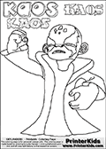 Printable or online colorable Skylanders Swap Force coloring page with the evil master of the Skylanders Swap Force Universe - the comical little man-like character called KAOS. KAOS is a somewhat cute villain that players must defeat (by battling the skylanders of KAOS) in order to restore peace to the Skylanders Swap Force Universe. The colouring sheet for kids is drawn with a thick line. The fat styled stroke make the coloring page ideal for the youngest fans. The printable coloring page also have KAOS written as colorable text with different fonts. Print and color this Skylanders Swap Force KAOS coloring print page that is drawn and made available by Loke Hansen (http://www.LokeHansen.com) based on a Skylanders Swap Force game screenshot.