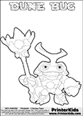 Skylanders Swap Force coloring page the non swap able inect-like figure DUNE BUG from the MAGIC ELEMENT. In this printable sheet, DUNE BUG is drawn smiling while standing with a staff in one hand. Print and color this Skylanders Swap Force DUNE BUG coloring sheet for kids that is drawn and made available by Loke Hansen (http://www.LokeHansen.com) based on an image from the Skylanders Swap Force game. This DUNE BUG coloring sheet may look different than the official figure drawings. This is because the kids printable is made based on how the DUNE BUG actually looks in the game and not on a poster. The kids coloring page is the easy to color for younger fans because of the thick outer line applied to the colorable Skylanders Swap Force Dune Bug figure. Be sure to check the other variants of this coloring page for more stroke (the line used to draw DUNE BUG with) options.