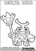 Skylanders Swap Force coloring page the non swap able inect-like figure DUNE BUG from the MAGIC ELEMENT. In this printable sheet, DUNE BUG is drawn smiling while standing with a staff in one hand. Print and color this Skylanders Swap Force DUNE BUG coloring sheet for kids that is drawn and made available by Loke Hansen (http://www.LokeHansen.com) based on an image from the Skylanders Swap Force game. This DUNE BUG coloring sheet may look different than the official figure drawings. This is because the kids printable is made based on how the DUNE BUG actually looks in the game and not on a poster. The kids coloring page is super easy to color for kids because of the thick lines used to draw the Skylanders Dune Bug figure and the even thicker outer line applied to the colorable Skylanders Swap Force Dune Bug figure. Be sure to check the other variants of this coloring page for more stroke (the line used to draw DUNE BUG with) options.