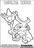 Skylanders Swap Force coloring page the non swap able inect-like figure DUNE BUG from the MAGIC ELEMENT. In this printable sheet, DUNE BUG is drawn standing with a staff in one hand. Print and color this Skylanders Swap Force DUNE BUG coloring sheet for kids that is drawn and made available by Loke Hansen (http://www.LokeHansen.com) based on an image from the Skylanders Swap Force game. This DUNE BUG coloring sheet may look different than the official figure drawings. This is because the kids printable is made based on how the DUNE BUG actually looks in the game and not on a poster. The kids coloring page is super easy to color for kids because of the thick lines used to draw the Skylanders Dune Bug figure and the even thicker outer line applied to the colorable Skylanders Swap Force Dune Bug figure. Be sure to check the other variants of this coloring page for more stroke (the line used to draw DUNE BUG with) options.