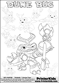 Skylanders Swap Force coloring page with a group of Dune Bug Skylanders. This Dune Bug kids coloring page has 7 small Dune Bug Skylanders figures that can be colored and one large detailed Dune Bug skylander. Print and color this Skylanders Swap Force DUNE BUG coloring sheet for kids that is drawn and made available by Loke Hansen (http://www.LokeHansen.com) based on images from the official Skylanders Swap Force website and the Skylanders Swap Force Game.