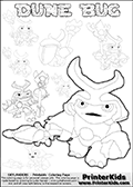 Printable group figure colouring sheet with 7 small Dune Bug figures and one large Dune Bug (walking) figure. Print and color this Skylanders Swap Force DUNE BUG coloring sheet for kids that is drawn and made available by Loke Hansen (http://www.LokeHansen.com) based on images from the Skylanders Swap Force game and website.
