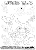 Skylanders Swap Force coloring page with a group of Dune Bug Skylanders. This Dune Bug kids coloring page has 7 small Dune Bug Skylanders figures that can be colored and one large detailed Dune Bug skylander.  In this printable sheet, the large DUNE BUG is drawn smiling while standing with a staff in one hand. Print and color this Skylanders Swap Force DUNE BUG coloring sheet for kids that is drawn and made available by Loke Hansen (http://www.LokeHansen.com) based on images from the Skylanders Swap Force game.