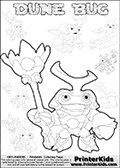 Skylanders Swap Force coloring page with a group of Dune Bug Skylanders. This Dune Bug kids coloring page has 7 small Dune Bug Skylanders figures that can be colored and one large detailed Dune Bug skylander.  In this printable page,the large  DUNE BUG is drawn smiling while standing with a staff in one hand. Print and color this Skylanders Swap Force DUNE BUG coloring sheet for kids that is drawn and made available by Loke Hansen (http://www.LokeHansen.com) based on images from the Skylanders Swap Force game.