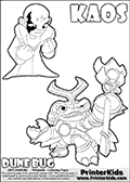 Skylanders Swap Force coloring page with KAOS ( The Skylanders Swap Force Villain )  and a large Dune Bug Skylanders. The Large Skylanders Swap Force Dune Bug is drawn in high detail.The KAOS drawing is designed so that KAOS is shown with both hands in front of his chest as two hard fists. Use this coloring page as inspiration for your own Skylanders Swap Force story - or just for casual drawing time or letter practice with the colorable worlds KAOS and DUNE BUG. Print and color this Skylanders Swap Force DUNE BUG coloring sheet for kids that is drawn and made available by Loke Hansen (http://www.LokeHansen.com) based on images from the official Skylanders Swap Force website and the Skylanders Swap Force Game.
