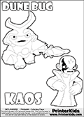 Skylanders Swap Force coloring page with KAOS ( The Skylanders Swap Force Villain )  and a large Dune Bug Skylanders. The Large Skylanders Swap Force Dune Bug is drawn walking.  Kaos as he is drawn in this printable kids coloring sheet, looks a little upset. Perhaps he wasnt expecting to see Dune Bug just now... Did Dune Bug just show up to spoil the plans of Kaos? This Skylanders Swap Force coloring sheet is ideal for making small stories in addition to coloring. Print and color this Skylanders Swap Force DUNE BUG coloring sheet for kids that is drawn and made available by Loke Hansen (http://www.LokeHansen.com) based on images from the Skylanders Swap Force game and website.