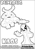 Skylanders Swap Force coloring page with KAOS ( The Skylanders Swap Force Villain )  and a large Dune Bug Skylanders. The Large Skylanders Swap Force Dune Bug is drawn walking.  The colorable drawing of KAOS looks as if he is about to jump on someone or something - perhaps he is furious and want to attack Dune Bug? This kids printable is ment to inspire creativity so that kids can create their very own small Skylanders stories. Print and color this Skylanders Swap Force DUNE BUG coloring sheet for kids that is drawn and made available by Loke Hansen (http://www.LokeHansen.com) based on images from the Skylanders Swap Force game and website.
