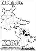 Skylanders Swap Force coloring page with KAOS ( The Skylanders Swap Force Villain )  and a large Dune Bug Skylanders. The Large Skylanders Swap Force Dune Bug is drawn walking.  The KAOS illustration is draw so that it looks as if KAOS is preparing for something tho jump him - as if he is getting attacked or something is about to fall down on him. The coloring page for kids is ment to inspire creativity so that kids can make up their own Skylanders swap Force stories that can be drawn on the coloring sheet. Print and color this Skylanders Swap Force DUNE BUG coloring sheet for kids that is drawn and made available by Loke Hansen (http://www.LokeHansen.com) based on images from the Skylanders Swap Force game and website.