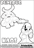Skylanders Swap Force coloring page with KAOS ( The Skylanders Swap Force Villain )  and a large Dune Bug Skylanders. The Large Skylanders Swap Force Dune Bug is drawn walking.The KAOS drawing is designed so that KAOS is shown with both hands in front of his chest as two hard fists. Use this coloring page as inspiration for your own Skylanders Swap Force story - or just for casual drawing time or letter practice with the colorable worlds KAOS and DUNE BUG. Print and color this Skylanders Swap Force DUNE BUG coloring sheet for kids that is drawn and made available by Loke Hansen (http://www.LokeHansen.com) based on images from the Skylanders Swap Force game and website.