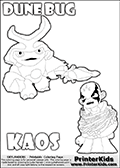 Skylanders Swap Force coloring page with KAOS ( The Skylanders Swap Force Villain )  and a large Dune Bug Skylanders. The Large Skylanders Swap Force Dune Bug is drawn walking.  KAOS is drawn trapped in plants on this kids printable coloring sheet. Print and color this Skylanders Swap Force DUNE BUG coloring sheet for kids that is drawn and made available by Loke Hansen (http://www.LokeHansen.com) based on images from the Skylanders Swap Force game and website.