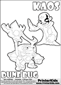 Skylanders Swap Force coloring page with KAOS ( The Skylanders Swap Force Villain )  and a large Dune Bug Skylanders. The Large Skylanders Swap Force Dune Bug is drawn looking to the side.  In this printable sheet, the large DUNE BUG is drawn looking to the side while standing with a staff in one hand.  The colorable KAOS character is drawn with a hand raised flat as if gesturing - BRING IT ON.  KAOS is drawn with a confident look on his face on this kids printable that is designed to inspire creativity so that kids can make their own stories. Print and color this Skylanders Swap Force DUNE BUG coloring sheet for kids that is drawn and made available by Loke Hansen (http://www.LokeHansen.com) based on images from the Skylanders Swap Force game.