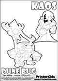 Skylanders Swap Force coloring page with KAOS ( The Skylanders Swap Force Villain )  and a large Dune Bug Skylanders. The Large Skylanders Swap Force Dune Bug is drawn looking to the side.  In this printable sheet, the large DUNE BUG is drawn looking to the side while standing with a staff in one hand.The KAOS drawing is designed so that KAOS is shown with both hands in front of his chest as two hard fists. Use this coloring page as inspiration for your own Skylanders Swap Force story - or just for casual drawing time or letter practice with the colorable worlds KAOS and DUNE BUG. Print and color this Skylanders Swap Force DUNE BUG coloring sheet for kids that is drawn and made available by Loke Hansen (http://www.LokeHansen.com) based on images from the Skylanders Swap Force game.