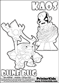 Skylanders Swap Force coloring page with KAOS ( The Skylanders Swap Force Villain )  and a large Dune Bug Skylanders. The Large Skylanders Swap Force Dune Bug is drawn looking to the side.  In this printable sheet, the large DUNE BUG is drawn looking to the side while standing with a staff in one hand.  KAOS is drawn trapped in plants on this kids printable coloring sheet. Print and color this Skylanders Swap Force DUNE BUG coloring sheet for kids that is drawn and made available by Loke Hansen (http://www.LokeHansen.com) based on images from the Skylanders Swap Force game.
