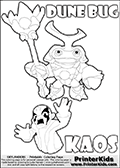 Skylanders Swap Force coloring page with KAOS ( The Skylanders Swap Force Villain )  and a large Dune Bug Skylanders. The Large Skylanders Swap Force Dune Bug is drawn smiling.  In this printable sheet, the large DUNE BUG is drawn smiling while standing with a staff in one hand.  The KAOS illustration is draw so that it looks as if KAOS is preparing for something tho jump him - as if he is getting attacked or something is about to fall down on him. The coloring page for kids is ment to inspire creativity so that kids can make up their own Skylanders swap Force stories that can be drawn on the coloring sheet. Print and color this Skylanders Swap Force DUNE BUG coloring sheet for kids that is drawn and made available by Loke Hansen (http://www.LokeHansen.com) based on images from the Skylanders Swap Force game.