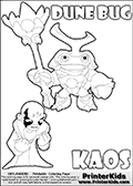 Skylanders Swap Force coloring page with KAOS ( The Skylanders Swap Force Villain )  and a large Dune Bug Skylanders. The Large Skylanders Swap Force Dune Bug is drawn smiling.  In this printable sheet, the large DUNE BUG is drawn smiling while standing with a staff in one hand.The KAOS drawing is designed so that KAOS is shown with both hands in front of his chest as two hard fists. Use this coloring page as inspiration for your own Skylanders Swap Force story - or just for casual drawing time or letter practice with the colorable worlds KAOS and DUNE BUG. Print and color this Skylanders Swap Force DUNE BUG coloring sheet for kids that is drawn and made available by Loke Hansen (http://www.LokeHansen.com) based on images from the Skylanders Swap Force game.