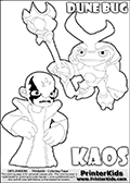Skylanders Swap Force coloring page with KAOS ( The Skylanders Swap Force Villain )  and a large Dune Bug Skylanders. The Large Skylanders Swap Force Dune Bug is drawn slightly from above. In this printable sheet, the large DUNE BUG coloring model is drawn standing with a staff in one hand.  Kaos as he is drawn in this printable kids coloring sheet, looks a little upset. Perhaps he wasnt expecting to see Dune Bug just now... Did Dune Bug just show up to spoil the plans of Kaos? This Skylanders Swap Force coloring sheet is ideal for making small stories in addition to coloring. Print and color this Skylanders Swap Force DUNE BUG coloring sheet for kids that is drawn and made available by Loke Hansen (http://www.LokeHansen.com) based on images from the Skylanders Swap Force game.