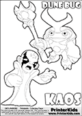 Skylanders Swap Force coloring page with KAOS ( The Skylanders Swap Force Villain )  and a large Dune Bug Skylanders. The Large Skylanders Swap Force Dune Bug is drawn slightly from above. In this printable sheet, the large DUNE BUG coloring model is drawn standing with a staff in one hand.  The colorable drawing of KAOS looks as if he is about to jump on someone or something - perhaps he is furious and want to attack Dune Bug? This kids printable is ment to inspire creativity so that kids can create their very own small Skylanders stories. Print and color this Skylanders Swap Force DUNE BUG coloring sheet for kids that is drawn and made available by Loke Hansen (http://www.LokeHansen.com) based on images from the Skylanders Swap Force game.
