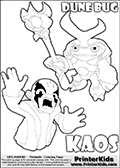 Skylanders Swap Force coloring page with KAOS ( The Skylanders Swap Force Villain )  and a large Dune Bug Skylanders. The Large Skylanders Swap Force Dune Bug is drawn slightly from above. In this printable sheet, the large DUNE BUG coloring model is drawn standing with a staff in one hand.  The KAOS illustration is draw so that it looks as if KAOS is preparing for something tho jump him - as if he is getting attacked or something is about to fall down on him. The coloring page for kids is ment to inspire creativity so that kids can make up their own Skylanders swap Force stories that can be drawn on the coloring sheet. Print and color this Skylanders Swap Force DUNE BUG coloring sheet for kids that is drawn and made available by Loke Hansen (http://www.LokeHansen.com) based on images from the Skylanders Swap Force game.