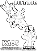 Skylanders Swap Force coloring page with the inect-like figure DUNE BUG from the MAGIC ELEMENT. Skylanders Swap Force coloring page with KAOS ( The Skylanders Swap Force Villain )  and a large Dune Bug Skylanders. In this printable sheet, the largest DUNE BUG is drawn standing with a staff in one hand.  Kaos as he is drawn in this printable kids coloring sheet, looks a little upset. Perhaps he wasnt expecting to see Dune Bug just now... Did Dune Bug just show up to spoil the plans of Kaos? This Skylanders Swap Force coloring sheet is ideal for making small stories in addition to coloring. Print and color this Skylanders Swap Force DUNE BUG coloring sheet for kids that is drawn and made available by Loke Hansen (http://www.LokeHansen.com) based on images from the Skylanders Swap Force game.