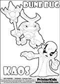 Skylanders Swap Force coloring page with the inect-like figure DUNE BUG from the MAGIC ELEMENT. Skylanders Swap Force coloring page with KAOS ( The Skylanders Swap Force Villain )  and a large Dune Bug Skylanders. In this printable sheet, the largest DUNE BUG is drawn standing with a staff in one hand.  The drawing of KAOS show the small man-like villain drawn reaching forward with his one hand and arm.  Print and color this Skylanders Swap Force DUNE BUG coloring sheet for kids that is drawn and made available by Loke Hansen (http://www.LokeHansen.com) based on images from the Skylanders Swap Force game.