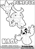 Skylanders Swap Force coloring page with the inect-like figure DUNE BUG from the MAGIC ELEMENT. Skylanders Swap Force coloring page with KAOS ( The Skylanders Swap Force Villain )  and a large Dune Bug Skylanders. In this printable sheet, the largest DUNE BUG is drawn standing with a staff in one hand.  The KAOS illustration is draw so that it looks as if KAOS is preparing for something tho jump him - as if he is getting attacked or something is about to fall down on him. The coloring page for kids is ment to inspire creativity so that kids can make up their own Skylanders swap Force stories that can be drawn on the coloring sheet. Print and color this Skylanders Swap Force DUNE BUG coloring sheet for kids that is drawn and made available by Loke Hansen (http://www.LokeHansen.com) based on images from the Skylanders Swap Force game.