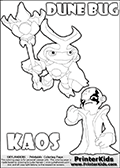 Skylanders Swap Force coloring page with the inect-like figure DUNE BUG from the MAGIC ELEMENT. Skylanders Swap Force coloring page with KAOS ( The Skylanders Swap Force Villain )  and a large Dune Bug Skylanders. In this printable sheet, the largest DUNE BUG is drawn standing with a staff in one hand.  This KAOS illustration is drawn so that KAOS has a proud, clever or even slightly seaky look on his face. Perhaps he just got a brilliant evil idea! Use this coloring page as inspiration for your own Skylanders stories! Print and color this Skylanders Swap Force DUNE BUG coloring sheet for kids that is drawn and made available by Loke Hansen (http://www.LokeHansen.com) based on images from the Skylanders Swap Force game.