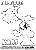 Skylanders Swap Force coloring page with the inect-like figure DUNE BUG Skylander. Skylanders Swap Force coloring page with KAOS ( The Skylanders Swap Force Villain )  and a large Dune Bug Skylanders. The Large Skylanders Swap Force Dune Bug is drawn ready for action.  In this printable sheet, the largest DUNE BUG is drawn standing with a staff pointed forward - ready for some battle action.  The colorable drawing of KAOS looks as if he is about to jump on someone or something - perhaps he is furious and want to attack Dune Bug? This kids printable is ment to inspire creativity so that kids can create their very own small Skylanders stories. Print and color this Skylanders Swap Force DUNE BUG coloring sheet for kids that is drawn and made available by Loke Hansen (http://www.LokeHansen.com) based on images from the Skylanders Swap Force game.