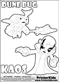 Skylanders Swap Force coloring page with the inect-like figure DUNE BUG Skylander. Skylanders Swap Force coloring page with KAOS ( The Skylanders Swap Force Villain )  and a large Dune Bug Skylanders. The Large Skylanders Swap Force Dune Bug is drawn ready for action.  In this printable sheet, the largest DUNE BUG is drawn standing with a staff pointed forward - ready for some battle action.  The drawing of KAOS show the small man-like villain drawn reaching forward with his one hand and arm.  Print and color this Skylanders Swap Force DUNE BUG coloring sheet for kids that is drawn and made available by Loke Hansen (http://www.LokeHansen.com) based on images from the Skylanders Swap Force game.