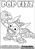 Skylanders Swap Force coloring page showing the 2013 variant of the popular POP FIZZ skylander figure. SUPER GULP POP FIZZ is the new name for this colorable character that can appear as a cute potion throwing fur-ball like creature and a more crazed wild beast like creature. SUPER GULP POP FIZZ is drawn with a huge smile on its face while preparing to throw a potion in this kids printout coloring page. This version of the detailed coloring drawing with the official illustration of SUPER GULP POP FIZZ is made without bubble and smoke effects. Print and color this Skylanders Swap Force SUPER GULP POP FIZZ coloring sheet for kids that is drawn and made available by Loke Hansen (http://www.LokeHansen.com) based on an image from the official Skylanders Swap Force website.