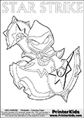 Skylanders Swap Force coloring page the non swap able arcane magician figure ( or character ) STAR STRiKE from the MAGIC ELEMENT. STAR STRIKE is a playable Skylanders Swap Force figure. Print and color this Skylanders Swap Force STAR STRIKE coloring sheet for kids that is drawn and made available by Loke Hansen (http://www.LokeHansen.com) based on an image from the official Skylanders Swap Force website ( Light Core Star Strike Section Image ). The Coloring page is drawn based on the LIGHT CORE variant of the Star Strike Skylanders figure. The Light Core and Series 1 versions are almost identical