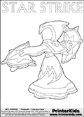 Awesome kids coloring page with  STAR STRIKE drawn from the side while performing an attack move.  Print and color this Skylanders Swap Force STAR STRIKE coloring sheet for kids that is drawn and made available by Loke Hansen (http://www.LokeHansen.com) based on an image from the Skylanders Swap Force PS3 game. In this variant of the colouring sheet, Star Strike is illustrated without eyes. This means that you can draw the eyes any way you like, and even add a glow-like effect if you want