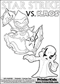 Colorable Skylanders Swap Force inspiration activity page with the magic element skylander Star Strike and the main villain called Kaos. Kaos is drawn slightly bent with an arm stretched out as if he is about to unleash some type of evil magic. There is hope though! The Skylander is there as well! What adventure will your young Skylanders Swap Force Fan be able to come up with based on these settings? Skylanders Swap Force coloring page the non swap able arcane magician figure ( or character ) STAR STRIKE from the MAGIC ELEMENT. STAR STRIKE is a playable Skylanders Swap Force figure. Print and color this Skylanders Swap Force STAR STRIKE coloring sheet for kids that is drawn and made available by Loke Hansen (http://www.LokeHansen.com) based on an image from the official Skylanders Swap Force website ( Light Core Star Strike Section Image ). The Coloring page is drawn based on the LIGHT CORE variant of the Star Strike Skylanders figure. The Light Core and Series 1 versions are almost identical