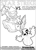 Inspirational adventure kick-starting kids coloring activity page with a scared looking Kaos and the Star Strike Skylander. The Kaos pose is based on one of the ending scenes in the Skylanders Swap Force game where a mountain of dark crystals are about to fall upon Kaos, but what adventure will your young Skylander fan be able to come up with? This printout colouring sheet has colorable text in addition to the two Skylanders figures for coloring! Skylanders Swap Force coloring page with the non swap able arcane magician figure ( or character ) STAR STRIKE from the MAGIC ELEMENT. STAR STRIKE is a playable Skylanders Swap Force figure. Print and color this Skylanders Swap Force STAR STRIKE coloring sheet for kids that is drawn and made available by Loke Hansen (http://www.LokeHansen.com) based on an image from the official Skylanders Swap Force website ( Light Core Star Strike Section Image ). The Coloring page is drawn based on the LIGHT CORE variant of the Star Strike Skylanders figure. The Light Core and Series 1 versions are almost identical