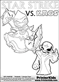 Activity page for Skylanders Swap Force fans with coloring figures and letters. This colouring sheet show Kaos with a finger pointing straight up in the air as if he just got an evil idea. But Star Strike will surely have another idea about how things will turn out. Draw your own adventure based on the colorable figures! Skylanders Swap Force coloring page with the non swap able arcane magician figure ( or character ) STAR STRIKE from the MAGIC ELEMENT. STAR STRIKE is a playable Skylanders Swap Force figure. Print and color this Skylanders Swap Force STAR STRIKE coloring sheet for kids that is drawn and made available by Loke Hansen (http://www.LokeHansen.com) based on an image from the official Skylanders Swap Force website ( Light Core Star Strike Section Image ). The Coloring page is drawn based on the LIGHT CORE variant of the Star Strike Skylanders figure. The Light Core and Series 1 versions are almost identical