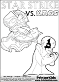 Activity page for kids with the Skylanders Swap Force main villain character KAOS and the magic element Skylander Star Strike. In this printout page for coloring (it can be colored online as well) Kaos is drawn with with both hands in front of his chest - with the fingers slightly bent. Kaos look as if he is frustrated, agry or annyoed. This kids activity page is ment to inspire creativity and make it easy for the yougest Skylanders Swap Force fans to make their own adventures with Star Strike and Kaos. The colouring sheet has room for drawings around / between Kaos and the Star Strike Skylander. Why is Kaos looking so frustrated on this apage? Did the Skylander Star Strike just rauin one of his evil plans? Is Kaos evel looking frustrated, perhaps he just came up with a new evil plan and he is thinking about how evil it is. It might also be the Star Strike skylander on the coloring page that is upsetting him! Make whatever story you want with this Skylanders Swap Force KAOS and Star Strike coloring print - with colorable letters! Skylanders Swap Force coloring page the non swap able skylander STAR STRIKE from the MAGIC ELEMENT. Print and color this Skylanders Swap Force STAR STRIKE coloring sheet for kids that is drawn and made available by Loke Hansen (http://www.LokeHansen.com) based on an image from the official Skylanders Swap Force website ( Series 1 Star Strike Section Image ). The Coloring page is drawn based on the Series 1 variant of the Star Strike Skylanders figure.