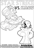 Fantasy kids activity and coloring page with Star Strike and Kaos. In this kids printable sheet for coloring, Kaos is drawn with his arms bent to his sides looking really upset. Kaos is looking almost like a little child that is about to get really really -beep-! The coloring sheet was designed to make it easier for kids to make small mini stories of their own with the Star Strike skylander and Kaos. Skylanders Swap Force coloring page the non swap able skylander STAR STRIKE from the MAGIC ELEMENT. Print and color this Skylanders Swap Force STAR STRIKE coloring sheet for kids that is drawn and made available by Loke Hansen (http://www.LokeHansen.com) based on an image from the official Skylanders Swap Force website ( Series 1 Star Strike Section Image ). The Coloring page is drawn based on the Series 1 variant of the Star Strike Skylanders figure.