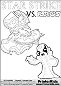 Printable or online coloring page designed with Kaos ( The Skylanders Villain ) and Star Strike on the same colouring sheet. The coloring page printout has Kaos draw as if he is about to attack. He is standing with his mouth open, and his arms arched forward as if he is about to jump someone - or something in a crazed evil attack! This kids coloring page has colorable texts ( STAR STRIKE and KAOS in upper case letters) in addition to the two popular Skylanders Swap Force universe characters. Skylanders Swap Force coloring page the non swap able skylander STAR STRIKE from the MAGIC ELEMENT. Print and color this Skylanders Swap Force STAR STRIKE coloring sheet for kids that is drawn and made available by Loke Hansen (http://www.LokeHansen.com) based on an image from the official Skylanders Swap Force website ( Series 1 Star Strike Section Image ). The Coloring page is drawn based on the Series 1 variant of the Star Strike Skylanders figure.
