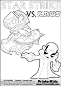 Colorable Skylanders Swap Force inspiration activity page with the magic element skylander Star Strike and the main villain called Kaos. Kaos is drawn slightly bent with an arm stretched out as if he is about to unleash some type of evil magic. There is hope though! The Skylander is there as well! What adventure will your young Skylanders Swap Force Fan be able to come up with based on these settings? Skylanders Swap Force coloring page the non swap able skylander STAR STRIKE from the MAGIC ELEMENT. Print and color this Skylanders Swap Force STAR STRIKE coloring sheet for kids that is drawn and made available by Loke Hansen (http://www.LokeHansen.com) based on an image from the official Skylanders Swap Force website ( Series 1 Star Strike Section Image ). The Coloring page is drawn based on the Series 1 variant of the Star Strike Skylanders figure.