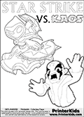 Inspirational adventure kick-starting kids coloring activity page with a scared looking Kaos and the Star Strike Skylander. The Kaos pose is based on one of the ending scenes in the Skylanders Swap Force game where a mountain of dark crystals are about to fall upon Kaos, but what adventure will your young Skylander fan be able to come up with? This printout colouring sheet has colorable text in addition to the two Skylanders figures for coloring! Skylanders Swap Force coloring page with the non swap able skylander STAR STRIKE from the MAGIC ELEMENT. Print and color this Skylanders Swap Force STAR STRIKE coloring sheet for kids that is drawn and made available by Loke Hansen (http://www.LokeHansen.com) based on an image from the official Skylanders Swap Force website ( Series 1 Star Strike Section Image ). The Coloring page is drawn based on the Series 1 variant of the Star Strike Skylanders figure.