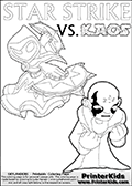 Colouring sheet with a clearly annoyed KAOS and Star Strike. Skylanders Swap Force coloring page the non swap able skylander STAR STRIKE from the MAGIC ELEMENT. Print and color this Skylanders Swap Force STAR STRIKE coloring sheet for kids that is drawn and made available by Loke Hansen (http://www.LokeHansen.com) based on an image from the official Skylanders Swap Force website ( Series 1 Star Strike Section Image ). The Coloring page is drawn based on the Series 1 variant of the Star Strike Skylanders figure.
