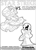 Activity page for kids with coloring figures and letters. Kaos is drawn almost sneaking away from the scene in this colouring sheet with Star Strike. But why? Draw the rest of the story if you are up for it! Skylanders Swap Force coloring page the non swap able skylander STAR STRIKE from the MAGIC ELEMENT. Print and color this Skylanders Swap Force STAR STRIKE coloring sheet for kids that is drawn and made available by Loke Hansen (http://www.LokeHansen.com) based on an image from the official Skylanders Swap Force website ( Series 1 Star Strike Section Image ). The Coloring page is drawn based on the Series 1 variant of the Star Strike Skylanders figure.