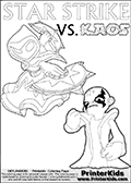 Colouring sheet for kids with a drawing picture of Kaos in a pose where it looks as if he is swearing revenge on the Star Strike Skylander. Skylanders Swap Force coloring page the non swap able skylander STAR STRIKE from the MAGIC ELEMENT. Print and color this Skylanders Swap Force STAR STRIKE coloring sheet for kids that is drawn and made available by Loke Hansen (http://www.LokeHansen.com) based on an image from the official Skylanders Swap Force website ( Series 1 Star Strike Section Image ). The Coloring page is drawn based on the Series 1 variant of the Star Strike Skylanders figure.