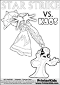 Printable or online coloring page designed with Kaos ( The Skylanders Villain ) and Star Strike on the same colouring sheet. The coloring page printout has Kaos draw as if he is about to attack. He is standing with his mouth open, and his arms arched forward as if he is about to jump someone - or something in a crazed evil attack! This kids coloring page has colorable texts ( STAR STRIKE and KAOS in upper case letters) in addition to the two popular Skylanders Swap Force universe characters. Skylanders Swap Force coloring page with a lightcore variant of the STAR STRIKE magic element Skylander.  Print and color this Skylanders Swap Force STAR STRIKE coloring sheet for kids that is drawn and made available by Loke Hansen (http://www.LokeHansen.com) based on an image from the Skylanders Game. The Coloring page is drawn based on a PS3 game screenshot of the Lightcore Star Strike figure in action