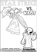 Activity page for Skylanders Swap Force fans with coloring figures and letters. This colouring sheet show Kaos with a finger pointing straight up in the air as if he just got an evil idea. But Star Strike will surely have another idea about how things will turn out. Draw your own adventure based on the colorable figures! Skylanders Swap Force coloring page with a lightcore variant of the STAR STRIKE magic element Skylander.  Print and color this Skylanders Swap Force STAR STRIKE coloring sheet for kids that is drawn and made available by Loke Hansen (http://www.LokeHansen.com) based on an image from the Skylanders Game. The Coloring page is drawn based on a PS3 game screenshot of the Lightcore Star Strike figure in action