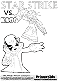 Adventure colouring sheet for kids with Kaos and the magic element skylander Star Strike. The kids printable page for coloring is ment to inspire small personalized stories about Kaos and the skylander Star Strike. With a little help from line art drawn figures, the story is sure to come out! The kids coloring page has both colorable text and characters. The Kaos figure for coloring has Kaos illustrated with Kaos holding his one arm out to the side with the other in front of him. Kaos has his head twisted just a little bit. Skylanders Swap Force coloring page with a lightcore STAR STRIKE magic element Skylander.  Print and color this Skylanders Swap Force STAR STRIKE coloring sheet for kids that is drawn and made available by Loke Hansen (http://www.LokeHansen.com) based on an image from the Skylanders Swap Force PS3 game with Lightcore Star Strike figure in action. This version of the colouring sheet has the light from Star Strikes eyes shown as thin lines.