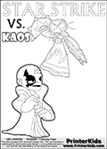 Activity page for kids with coloring figures and letters. Kaos is drawn almost sneaking away from the scene in this colouring sheet with Star Strike. But why? Draw the rest of the story if you are up for the challenge!Skylanders Swap Force coloring page with a lightcore STAR STRIKE magic element Skylander.  Print and color this Skylanders Swap Force STAR STRIKE coloring sheet for kids that is drawn and made available by Loke Hansen (http://www.LokeHansen.com) based on an image from the Skylanders Swap Force PS3 game with Lightcore Star Strike figure in action. This version of the colouring sheet has the light from Star Strikes eyes shown as thin lines.